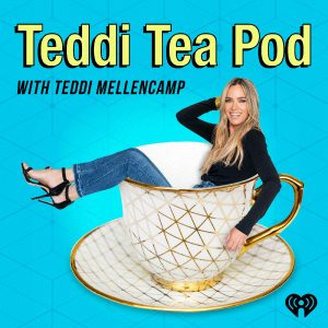 teddi-tea-pod-with-teddi-mellencamp-xWytV8XDaEF-MR8-dIjNcLy.1400x1400